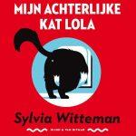 Mijn achterlijke kat Lola - Sylvia Witteman